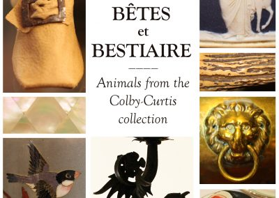 Bêtes et Bestiaire: Animals from the Colby-Curtis collection